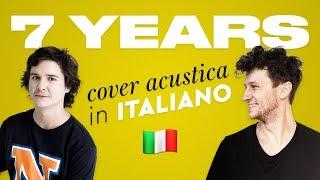 7 YEARS in ITALIANO 🇮🇹 Lukas Graham cover