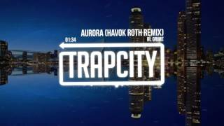 RL Grime - Aurora (Havok Roth Remix)