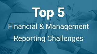 How to Tackle the Top 5 Financial and Management Reporting Challenges