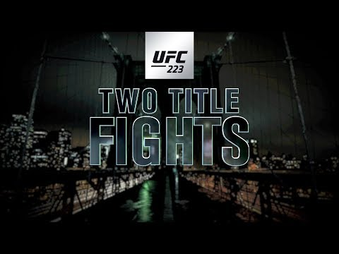 UFC 223: Two Title Fights