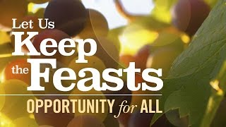 Let Us Keep the Feasts: Opportunity for All