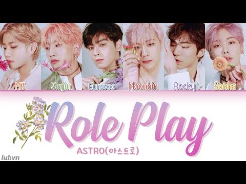 ASTRO (아스트로) - 'Role Play' LYRICS [HAN|ROM|ENG COLOR CODED] 가사