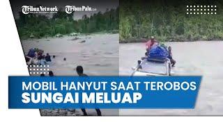 Terobos Sungai Meluap, Mobil Pajero Sport Justru Hanyut Bersama Penumpangnya