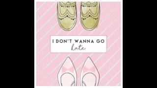 [AUDIO+DL] Kate (케이트) - I Don't Wanna Go