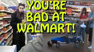 You're Bad at Walmart! #10 - Video Youtube
