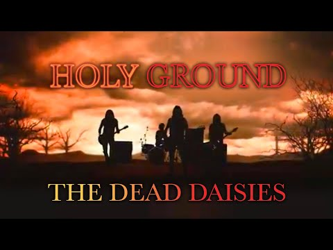 "The Dead Daisies - ""Holy Ground (Shake The Memory)"""