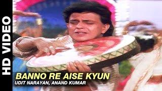 Banno Re Aise Kyun - Mere Sajana Saath Nibhana | Udit