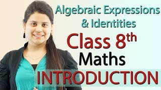 Introduction - Algebraic Expressions and Identities - Chapter 9 - NCERT Class 8th Maths