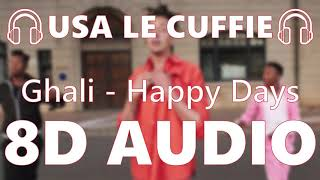 🎧 Ghali   Happy Days   8D AUDIO 🎧
