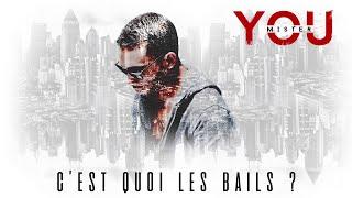 Mister You   C'est Quoi Les Bails (Audio)