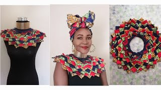 DIY How I Made This Beautiful African Print(Ankara) Bib/Cape Necklace