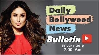 Latest Hindi Entertainment News From Bollywood | Kareena Kapoor | 15 June 2019 | 07:00 AM