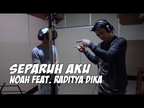 Download Separuh Aku - NOAH Feat. Raditya Dika HD Mp4 3GP Video and MP3