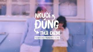 Đúng Người Đúng Thời Điểm - Thanh Hưng x Trọng RMX Remix [Video Lyrics]
