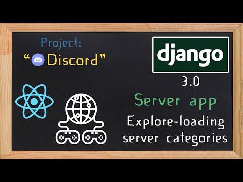 Django and ReactJS together - Server app explore loading server categories | 17 thumbnail