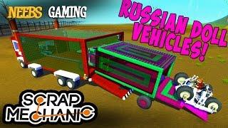 Scrap Mechanic - Russian Doll Vehicles!