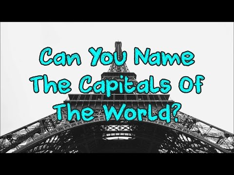 Can You Name The Capitals Of The World? 93% FAIL