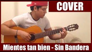 Mientes Tan Bien De Sin Bandera   Cover En Guitarra (HD)