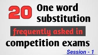 one word substitution (ssc, police, IBPS, SBI,CBI, LDC)