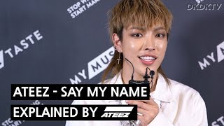 ATEEZ   SAY MY NAME Explained By ATEEZ