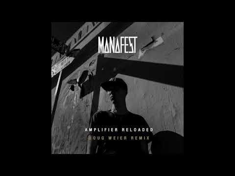 Manafest - Amplifier Reloaded (Doug Weier Remix) [Official Audio]