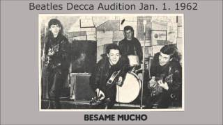 Besame Mucho by The Beatles 1962 Decca Records audition