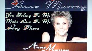 Anne Murray - You Belong To Me - Make Love To Me - Hey There, 1993