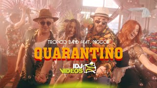 TROPICO BAND FEAT. IGOR LEGALAZIC - QUARANTINO (OFFICIAL VIDEO)
