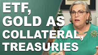 ETF, GOLD AS COLLATERAL, TREASURIES… Q&A with Lynette Zang