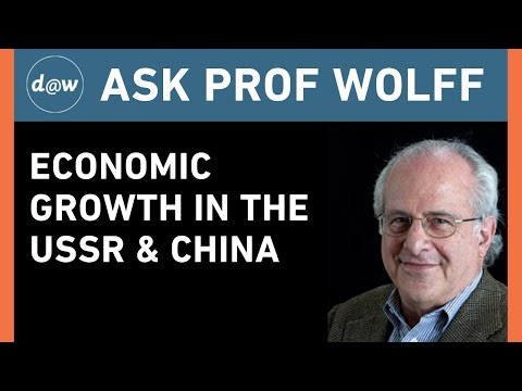 Ask Prof Wolff: Economic Growth in the USSR & China