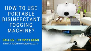 How to Use Portable Disinfectant Fogging Machine?
