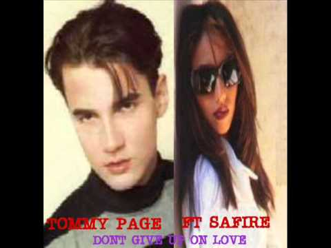 Don't Give Up on Love performed by Tommy Page; features Sa-Fire