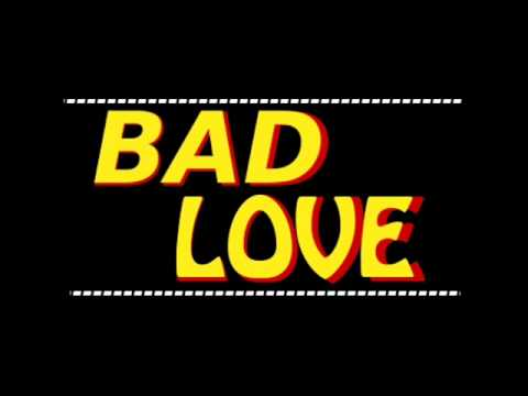 Bad Love - Hard Times