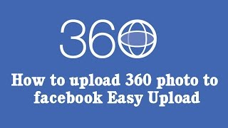 How to upload 360 photo to facebook Easy Upload