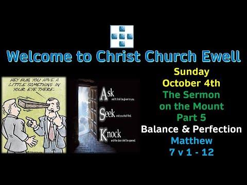 CCE Sunday Service 4th October - 'Balance & Perfection' - Sermon On The Mount (Part 5) Matt 7:1-12