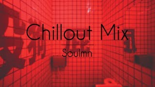 ! Chilllout Mix ! | Underground Original Funky House Mixed by Soulmn ~ 🎧 ♪ 120 BPM