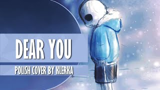 """DEAR YOU"" Polish cover by Klerka"