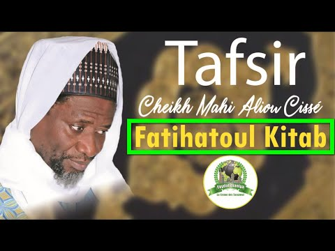 Tafsir Al'Quran   Fatihatoul Kitab par Cheikh Mahi Cisse - 03