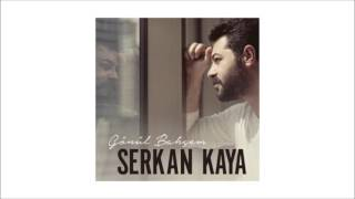 Serkan Kaya - Full Albüm [Gönül Bahçem]