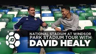 Northern Ireland Legend David Healy Takes Craig Mitch On Tour Of Windsor Park