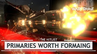 Warframe: Top 5 Primaries Worth Formaing, Damage 2.5 Proof! [thehitlist]