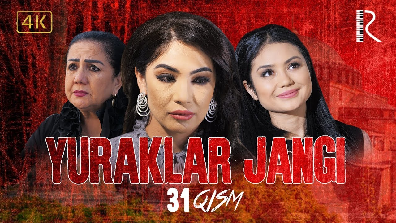 Yuraklar jangi (o'zbek serial) 31-qism - Юраклар жанги (узбек сериал)