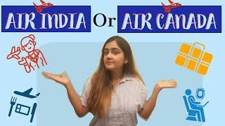 Air India Review   Air India vs Air Canada   Delhi - Toronto Direct Flight Experience