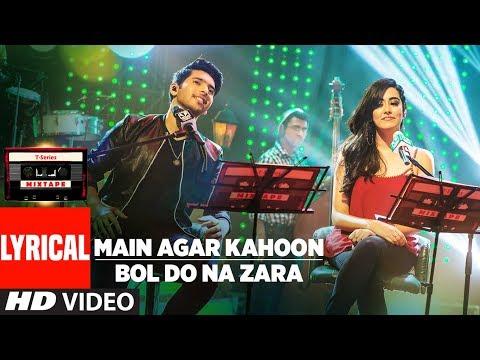 Download Main Agar Kahoon/Bol Do Na Zara (Lyrical Video) | Armaan Malik & Jonita Gandhi | T-Series Mixtape HD Mp4 3GP Video and MP3