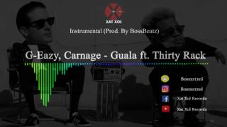 G Eazy X Carnage   Guala Ft. Thirty Rack Instrumental (reProd. By BossBeatz)