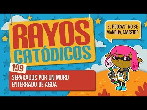 Rayos Catódicos - Episodio 199: Separados por un muro de agua enterrado
