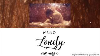 MINO - Lonely LYRICS - Han Rom Eng ll LyricGirlx