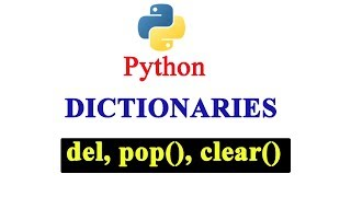 Python Tutorial - How To Delete Values in Dictionary | del | pop() | clear()