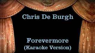 Chris De Burgh - Forevermore - Lyrics (Karaoke Version)