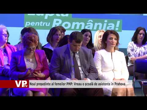 Noul președinte al femeilor PMP: Vreau o școală de asistente în Prahova